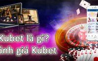Kubet là gì? Đánh giá kubet